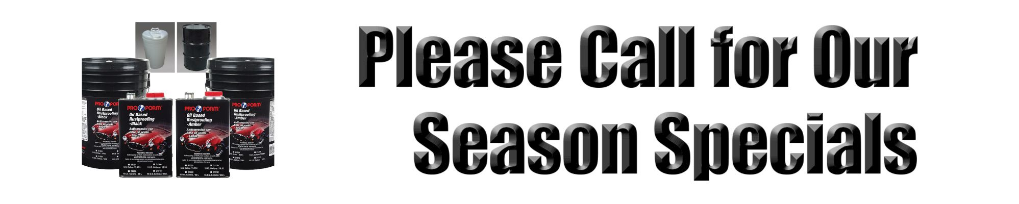 Please Call for Our Season Specials