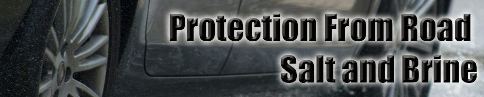 Protection From Road Salt and Brine